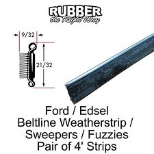 1957 1958 1959 1960 1961 1962 Ford / Edsel Window Beltline Weatherstrip Sweepers