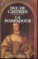 LA POMPADOUR par le DUC DE CASTRIES..collection J'ai lu Histoire