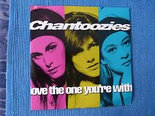 RECORD 45 RPM - CHANTOOZIES , LOVE THE ONE YOU'RE WITH / BABY BLUE