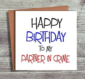 Funny Birthday Card Joke Happy Birthday Partner In Crime Boyfriend Best Friend