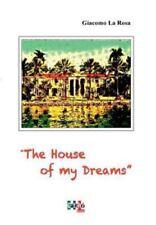 The House of My Dreams by Giacomo La Rosa (2016)