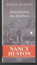 Instruments des ténèbres .Nancy HUSTON.Actes Sud H004