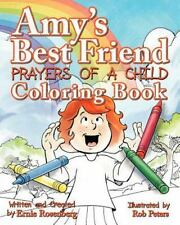 Amy's Best Friend, Prayers of a Child: Coloring Book by Ernie Rosenberg...