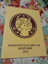 Bakersfield Elks Lodge 266 Recipe Book 2013 Kern County Cookbook