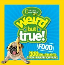 NEW - Weird but True Food: 300 Bite-size Facts About Incredible Edibles