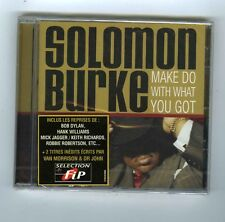 SOLOMON BURKE CD (NEW) MAKE DO WITH WHAT YOU GOT