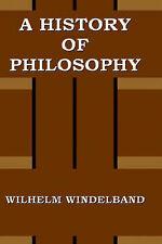 A History of Philosophy by Wilhelm Windelband (Hardback, 2001)