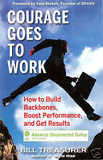 Courage Goes to Work by Bill Treasurer Advance Proof