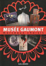 MUSEE GAUMONT Morceaux Choisis LIVRE NEUF GALLIMARD 280 PAGES Cinéma
