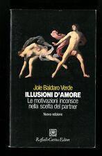 ILLUSIONI D'AMORE JOLE BALDARO VERDE RAFFAELLO CORTINA EDITORE 2004