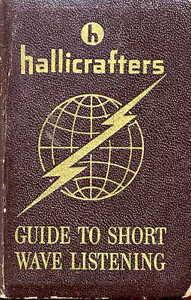 Hallicrafters Guide Short Wave Listening * Shortwave Radio * CDROM * PDF * KE3GK