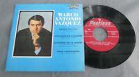 "MARCO ANTONIO VAZQUEZ -NOCHE CALLADA- MEXICAN 7"" EP PS LATIN-BOLERO-TRIOS"