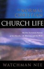 The Normal Christian Church Life: The New Testament Pattern of the Churches, the