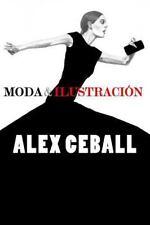 Moda and Ilustración by Alex Ceball (2014, Paperback)