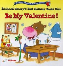 BE MY VALENTINE: RICHARD SCARRY'S BEST HOLIDAY BOOKS EVER (The Busy-ExLibrary