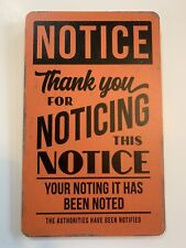 Thank You For Noticing This Notice Press Board Novelty Sign Decor Distress Look