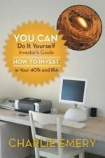 You Can Do It Yourself Investor?s Guide : How to Invest in Your 401K and IRA...