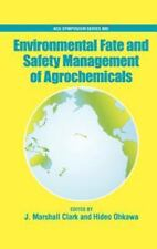 Environmental Fate and Safety Management of Agrochemicals No. 899 (2005,...