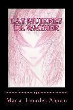 Las Mujeres de Wagner : Una Aproximación Simbólica a Isolda, Brünnhilde y...
