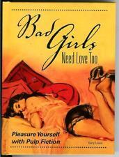 BAD GIRLS NEED LOVE TOO by Lovisi SIGNED, Krause sleaze gga noir art hardcover