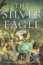 The Silver Eagle by Ben Kane (2010, Hardcover)