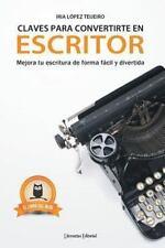 Claves para Convertirte en Escritor : Mejora Tu Escritura de Forma Fácil y...