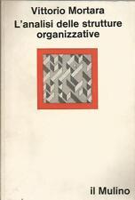 L'ANALISI DELLE STRUTTURE ORGANIZZATIVE di V. Mortara Mulino 1973