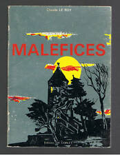 MALEFICES CLAUDE LE ROY  EDITIONS CH.CORLET 1969