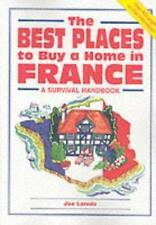 The Best Places to Buy a Home in France (Survival Handbooks), Joe Laredo (editor