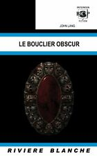 Le Bouclier obscur.John LANG.Riviere Blanche 2027 SF20