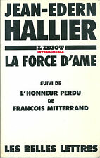 Jean Edern Hallier La force d'ame françois Mitterrand EDITION CENSUREE CENSURE
