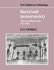 Burial and Ancient Society: The Rise of the Greek City-State (New Studies in Arc
