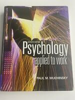 Psychology Applied to Work : An Introduction to Industrial and Organizational...