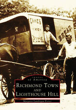 Richmond Town and Lighthouse Hill [Images of America] [NY] [Arcadia Publishing]