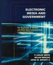 Electronic Media and Government : The Regulation of Wireless and Wired Mass Comm