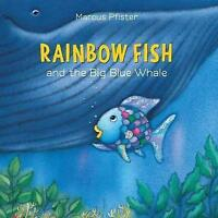 Rainbow Fish and the Big Blue Whale by Marcus Pfister, NEW Book, FREE & Fast Del