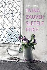 Tajna Zauvek Sletele Ptice by Ranka Terzic (2017, Paperback)