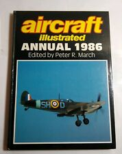 AIRCRAFT ILLUSTRATED ANNUAL 1986 BY PETER R. MARCH - HARDBACK 1985
