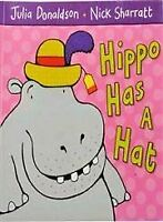 Very Good, Hippo Has a Hat, Donaldson, Julia, Paperback