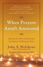 When Prayers Aren't Answered : Opening the Heart and Quieting the Mind in...