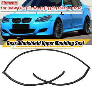 For BMW 525i 530i E60 528i 5-Series Sedan M5 Rear Windshield Upper Moulding Seal