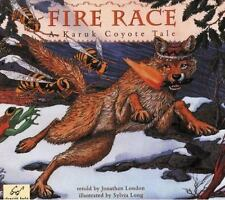 Fire Race: A Karuk Coyote Tale of How Fire Came to the People by Pinola, Lanny,
