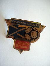 PINS FOOTBALL CHAMPIONNAT D'EUROPE 92 JUSTIN BRIDOU FOOT