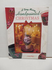 A Very Merry Handpainted Christmas Guide Book Carol Mays Holiday Celebration