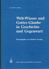 Gerwing, Welt-Wissen u Gottes-Glaube Geschichte u Gegenwart, Festschrift Hödl 90