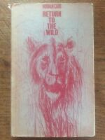 Return to the Wild by Norman Carr A Story ofTwo Lions fwd by Earl of Dalhousie
