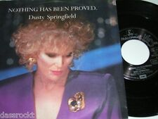 "7"" - Dusty Springfield Nothing has been proved & Instrumental - 1989 # 3803"