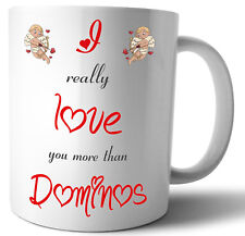 Mug Cup Anniversary Valentines Day Birthday Gift - I Love You More Than Dominos
