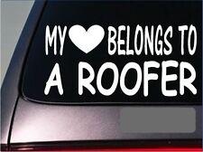 "Roofer My heart belongs Sticker *G561* 8"" Vinyl roof hammer metal shingles"