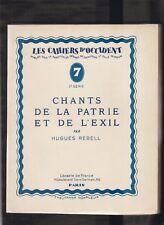 POESIE. Chants de la patrie et de l'exil d'Hugues Rebell. 1re Edt 1929 numérotée